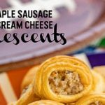 Maple Sausage and Cream Cheese Crescents