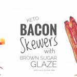 Bacon Skewers with Brown Sugar Glaze